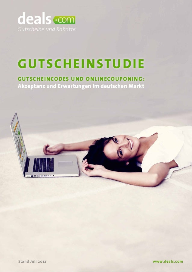 1www.deals.comStand Juli 2012GUTSCHEINSTUDIEGutscheincodes und onlineCouponing:Akzeptanz und Erwartungen im deutschen Markt