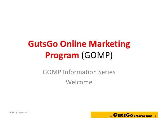 GutsGo Online Marketing Program - GOMP - Delivery, Certification and Standards