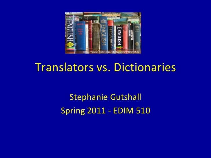 Translators vs. Dictionaries