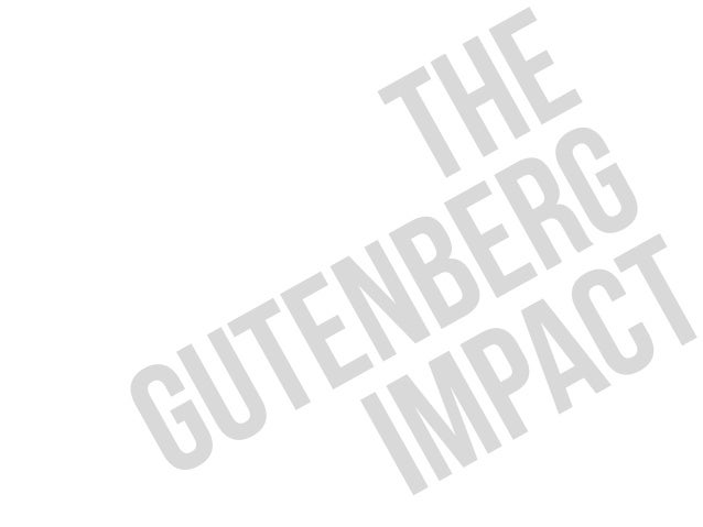 Gutenberg impact - What happened then has happened again