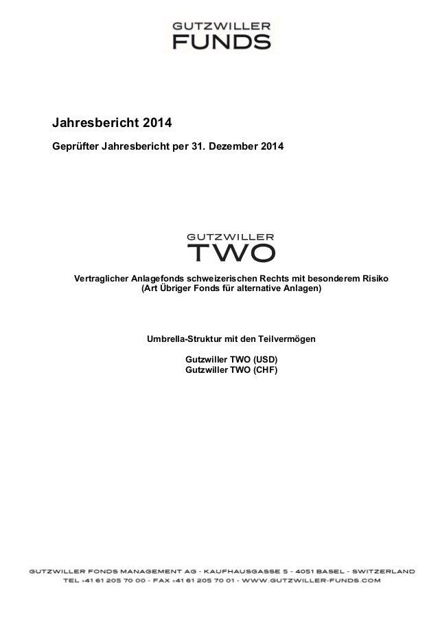 Jahresbericht 2014 Geprüfter Jahresbericht per 31. Dezember 2014 Vertraglicher Anlagefonds schweizerischen Rechts mit beso...