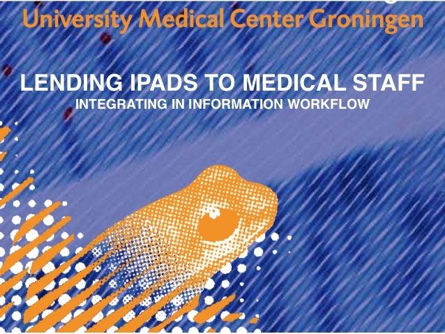 Lending Ipads to Medical Staff; Tablets in the Workplace – Guus Van Den Brekel