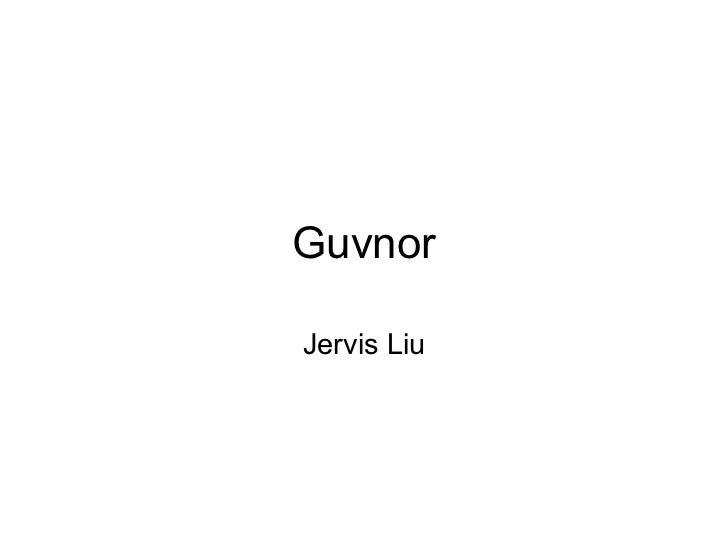 GuvnorJervis Liu