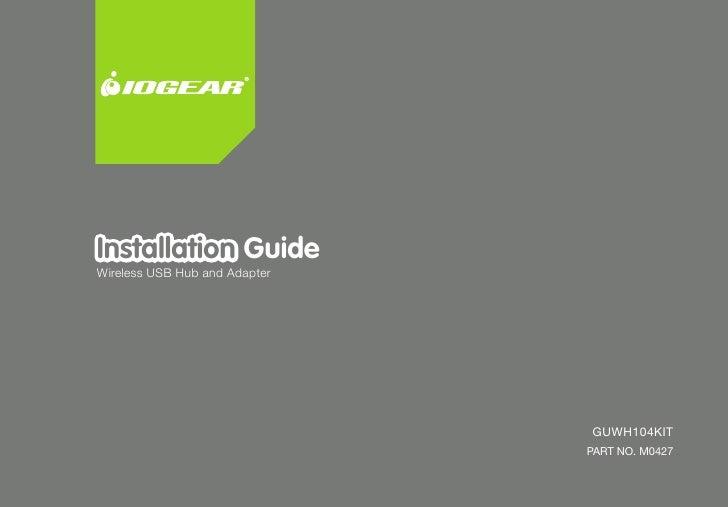 Installation GuideWireless USB Hub and Adapter                                   GUWH104KIT                               ...