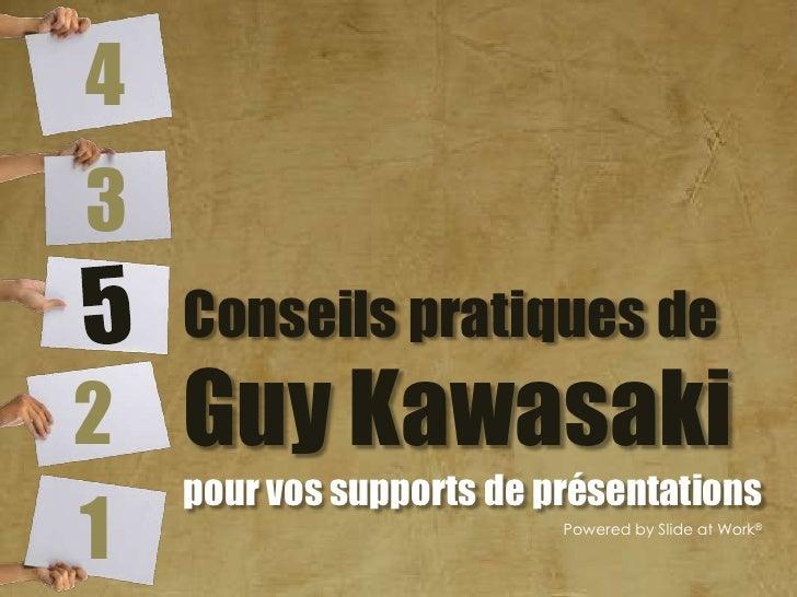 43    Conseils pratiques de2   Guy Kawasaki    pour vos supports de présentations1                         Powered by Slid...
