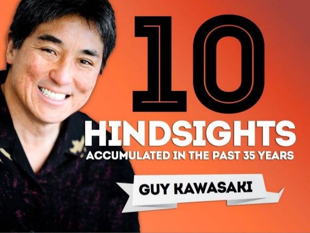 @GuyKawasaki - 10 Hindsights - @MenloCollege Keynote Address