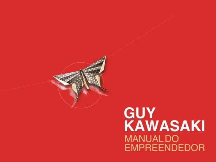 Guy Kawasaki – Manual do empreendedor