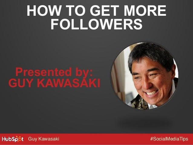 Guy Kawasaki's 10 Tips for Building a Social Media Following