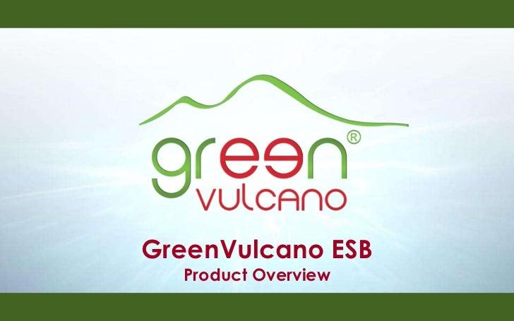 GreenVulcano ESB Product Overview