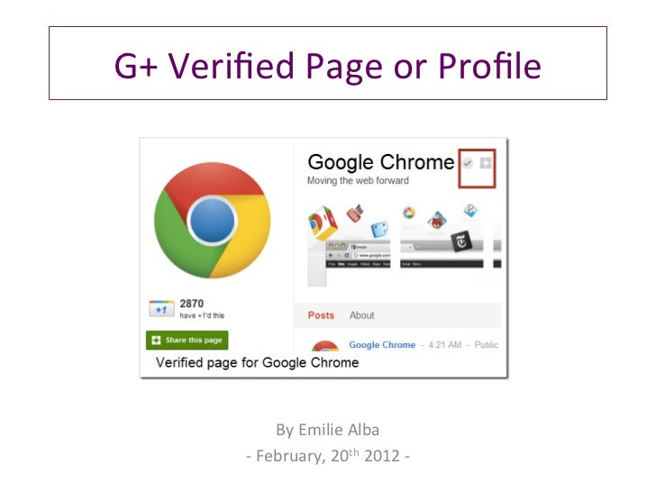 G+ Verified Page or Profile                      By Emilie Alba             -‐ February, 20th 2012 ...