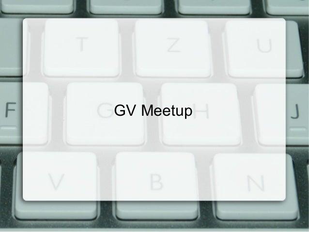 GVMeetup Nov 2013