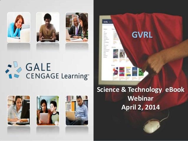 Gale, Cengage Learning, Webinar, GVRL STEM Webinar: Science & Technology