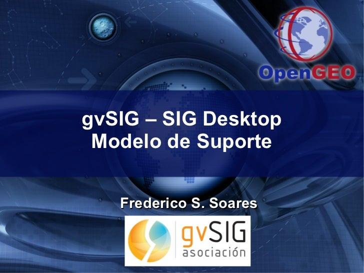 gvSIG - Um desktop GIS completo e com suporte nível mundial