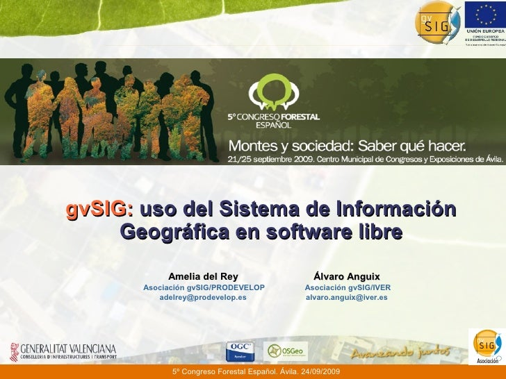 gvSIG: uso del Sistema de Información      Geográfica en software libre             Amelia del Rey                        ...