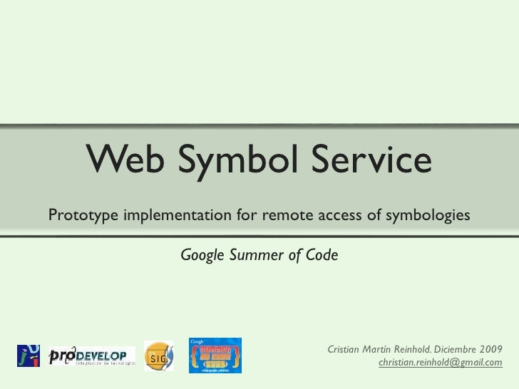 Web Symbol Service Prototype implementation for remote access of symbologies                   Google Summer of Code      ...