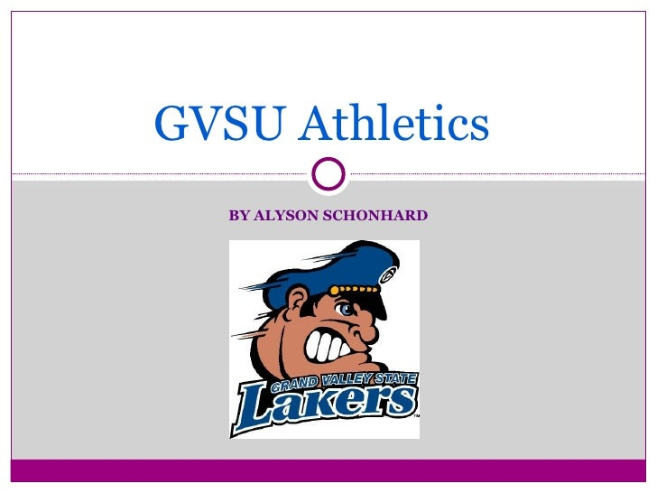 BY ALYSON SCHONHARD GVSU   Athletics