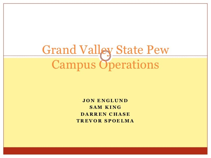 Grand Valley State Univsersity Pew Operations