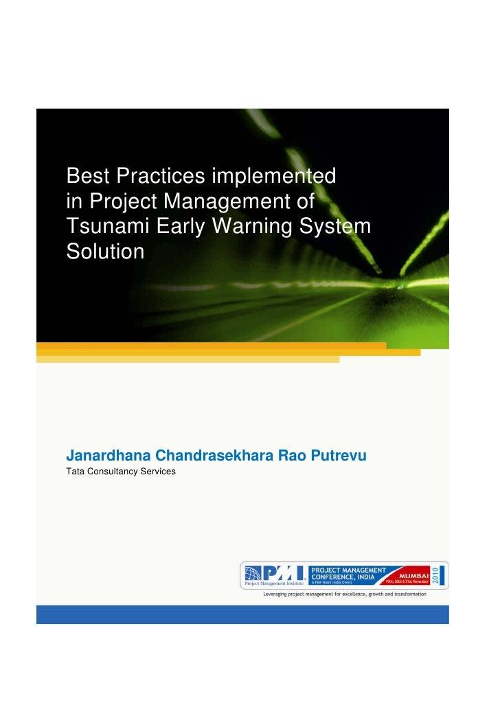 Aum gam ganapataye namya.Best Practices implementedin Project Management ofTsunami Early Warning SystemSolutionJanardhana ...