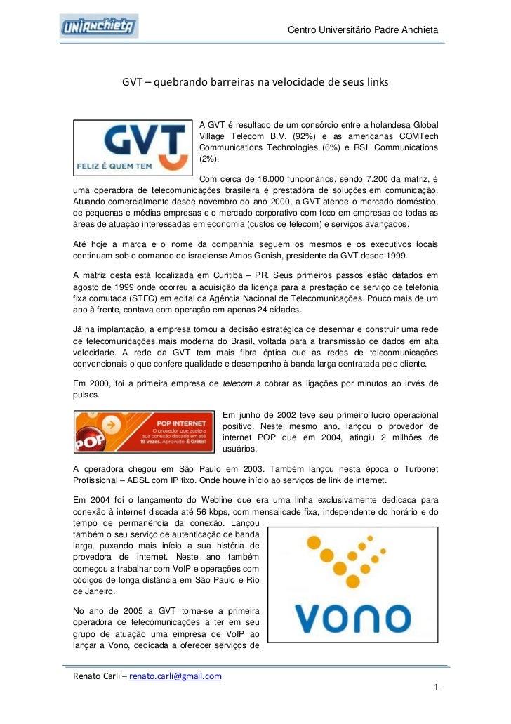 Centro Universitário Padre Anchieta            GVT – quebrando barreiras na velocidade de seus links                      ...