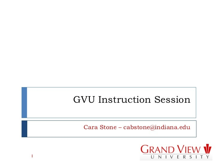 GVU Instruction Session Cara Stone – cabstone@indiana.edu
