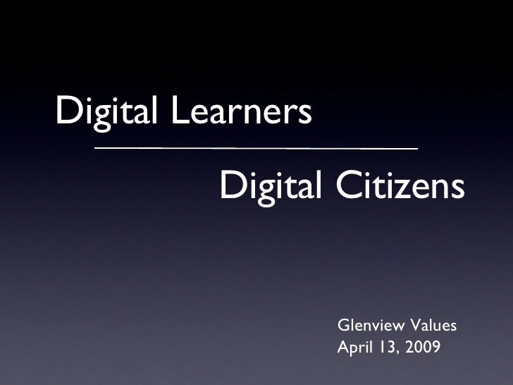 Glenview Values Presentation - Digital Citizens