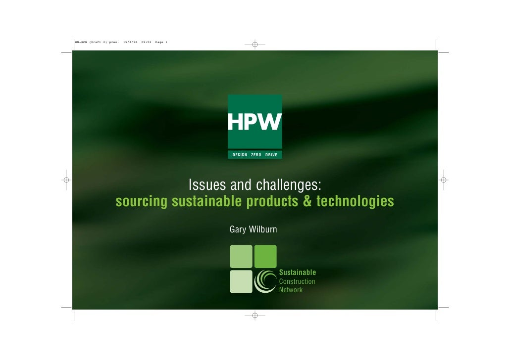 """Issues and Challenges Sourcing Sustainable Products and Technologies"" - Gary Wilburn, HPW Architects"