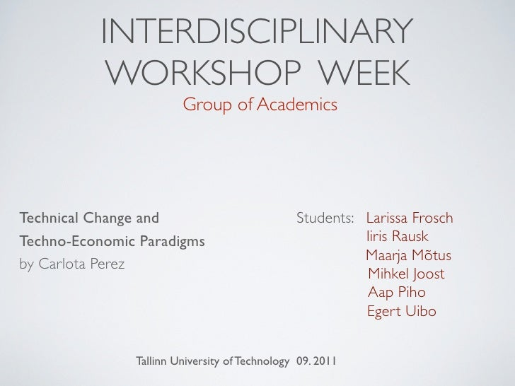 INTERDISCIPLINARY           WORKSHOP WEEK                        Group of AcademicsTechnical Change and                   ...