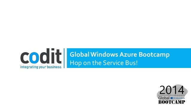GlobalWindows Azure Bootcamp Hop on the Service Bus!