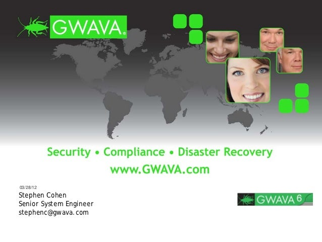 03/28/12Stephen CohenSenior System Engineerstephenc@gwava.com