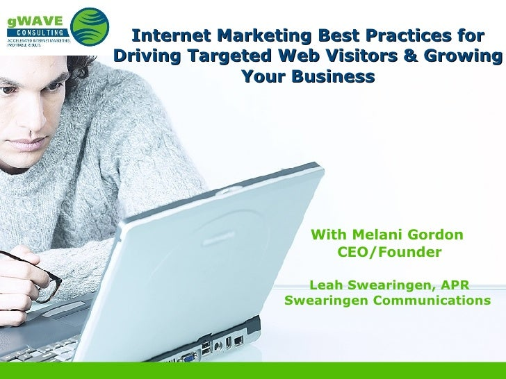 Internet Marketing Best Practices for Driving Targeted Web Visitors & Growing Your Business With Melani Gordon  CEO/Founde...