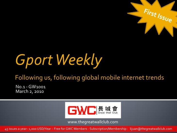 Gport Weekly       Following us, following global mobile internet trends        No.1 - GW1001        March 2, 2010        ...