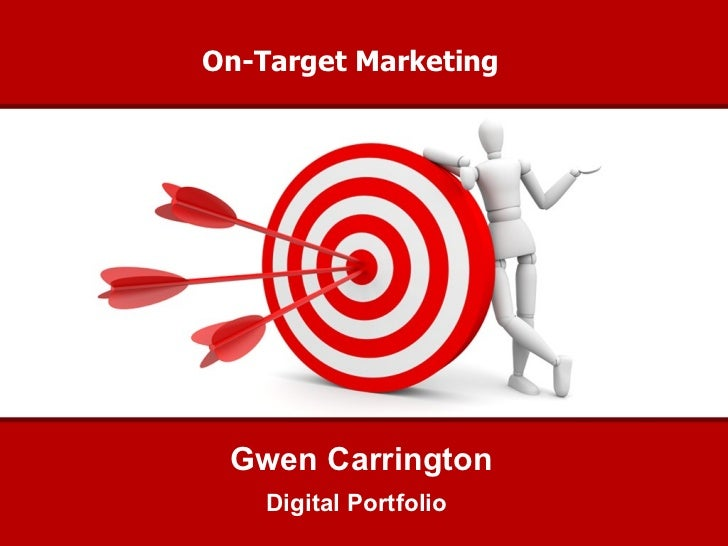 On-Target Marketing Digital Portfolio  Gwen Carrington