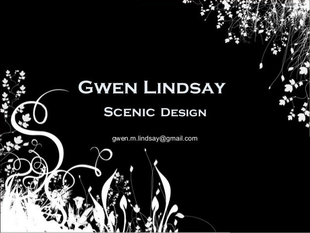 Gwen Lindsay  Scenic Design   gwen.m.lindsay@gmail.com