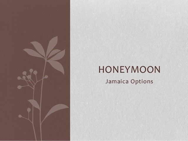 Jamaica Options HONEYMOON