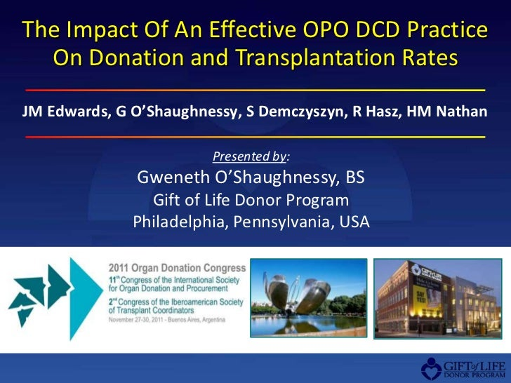 The Impact Of An Effective OPO DCD Practice  On Donation and Transplantation RatesJM Edwards, G O'Shaughnessy, S Demczyszy...