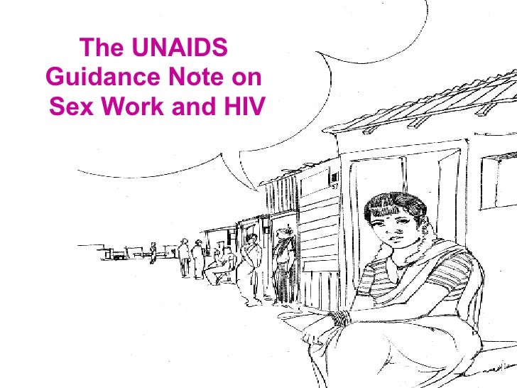 The UNAIDS  Guidance Note on  Sex Work and HIV