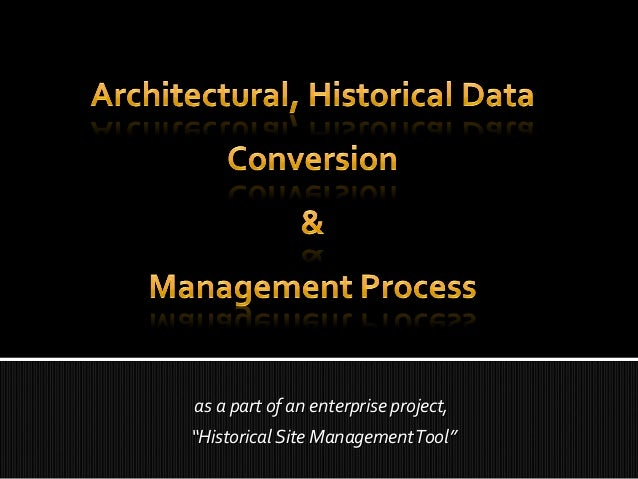 """as a part of an enterprise project,as a part of an enterprise project, """"""""Historical Site ManagementTool""""Historical Site Ma..."""