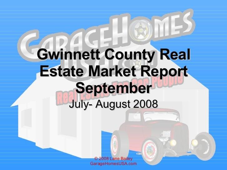 Gwinnett County Real Estate Market Report September July- August 2008