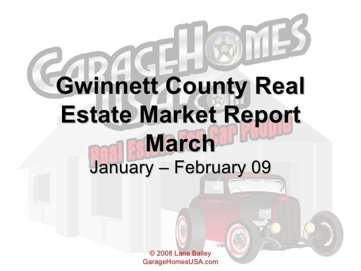 Gwinnett County Real Estate Market Report March January – February 09
