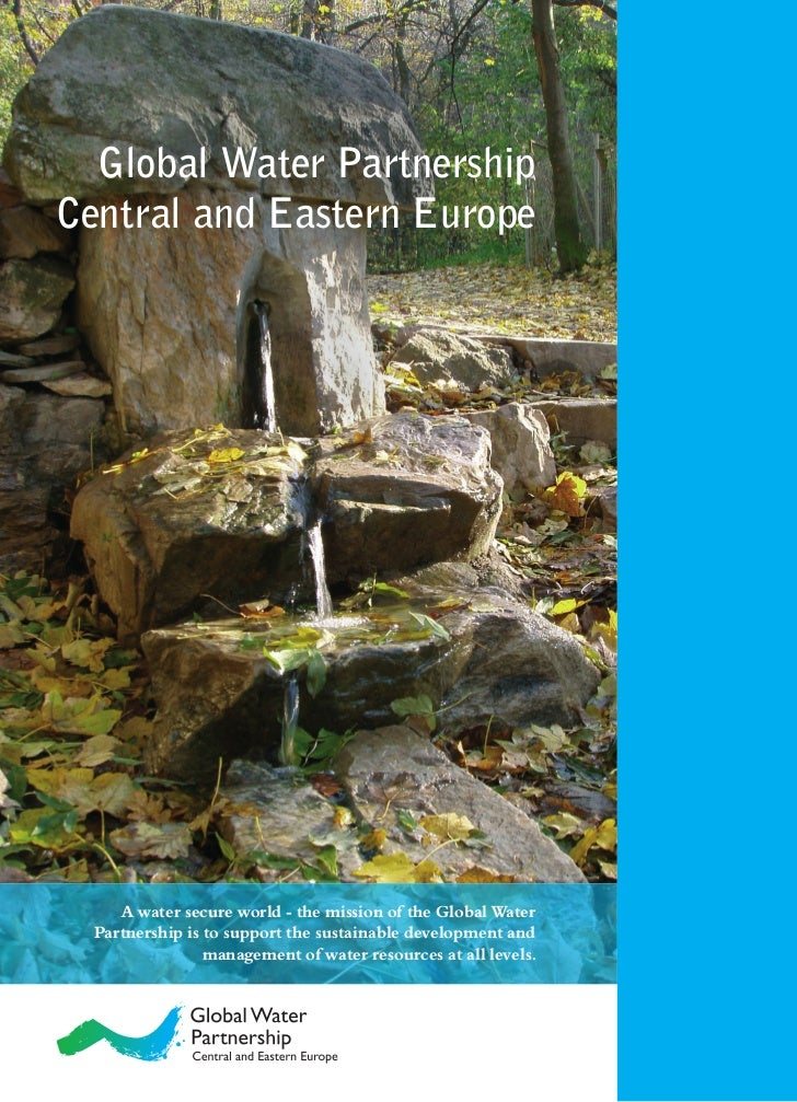 Global Water PartnershipCentral and Eastern Europe     A water secure world - the mission of the Global Water  Partnership...