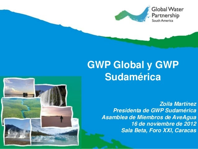 GWP Global y GWP                          Sudamérica                                               Zoila Martínez         ...