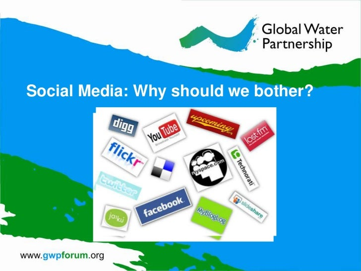 Social Media: Why should we bother?<br />