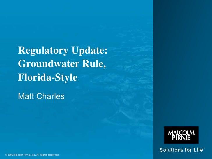Regulatory Update: Groundwater Rule, Florida-Style<br />Matt Charles<br />