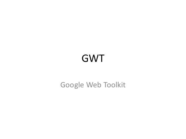 GWTGoogle Web Toolkit