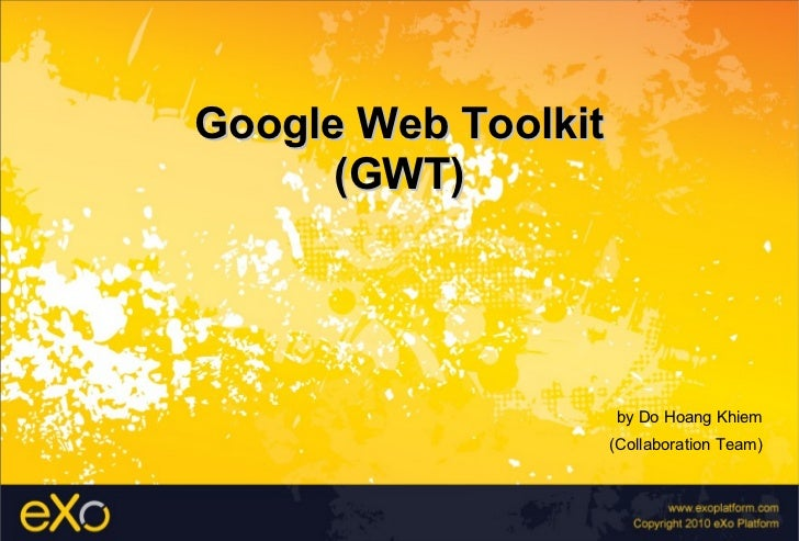 Google Web Toolkit (GWT) by Do Hoang Khiem (Collaboration Team)