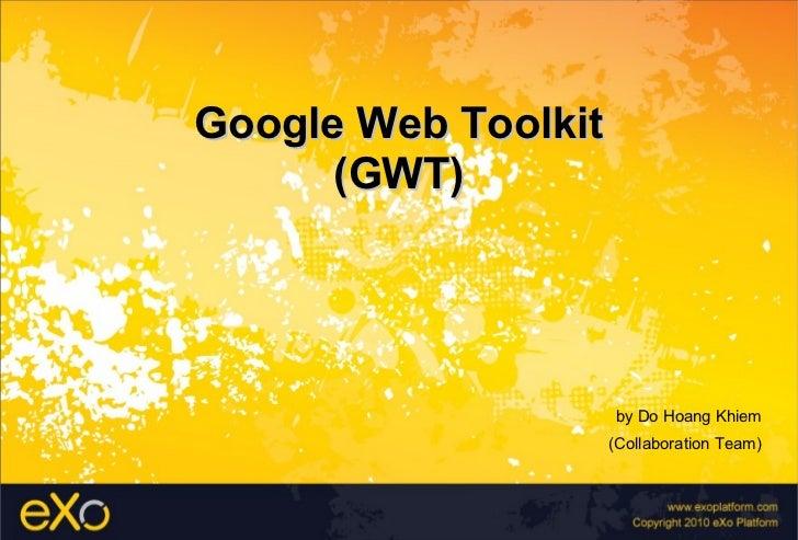 Google Web Toolkit Introduction - eXo Platform SEA