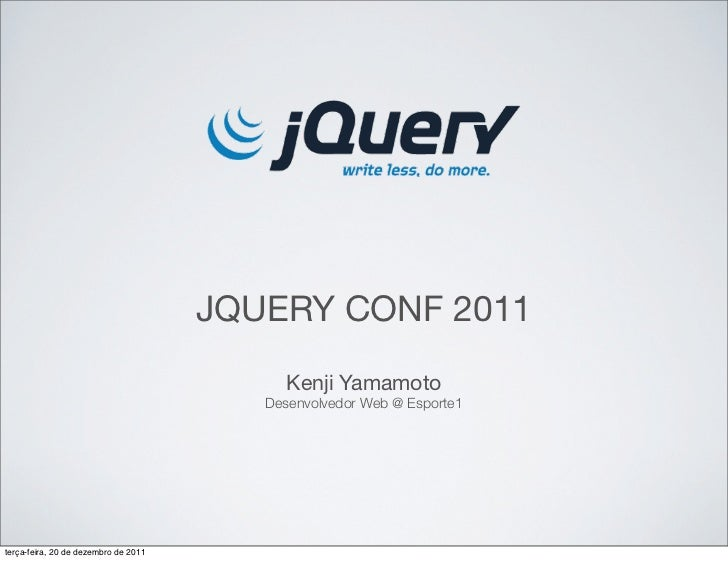 [GWT] Kenji - Highlights do Jquery Conference