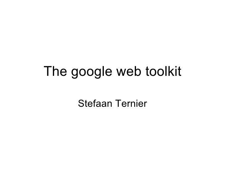 The google web toolkit Stefaan Ternier