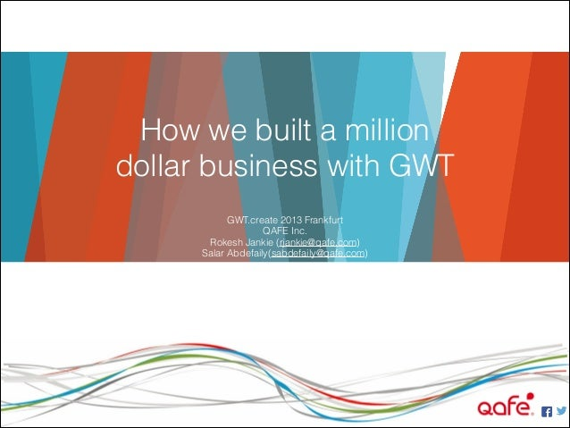 Gwt create2013 Frankfurt: How we built a million dollar business with GWT