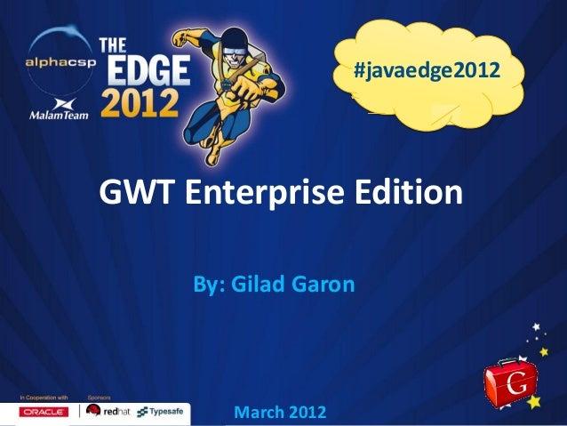 GWT Enterprise Edition